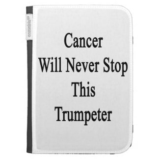 Cancer Will Never Stop This Trumpeter Kindle Folio Case