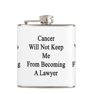 Cancer Will Not Keep Me From Becoming A Lawyer Hip Flasks