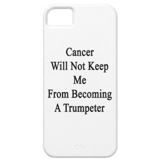 Cancer Will Not Keep Me From Becoming A Trumpeter. iPhone 5 Case