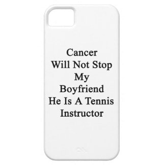 Cancer Will Not Stop My Boyfriend He Is A Tennis I iPhone 5 Case