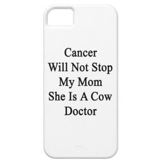 Cancer Will Not Stop My Mom She Is A Cow Doctor iPhone 5 Case