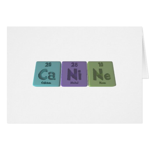 Canine-Ca-Ni-Ne-Calcium-Nickel-Neon.png Greeting Cards