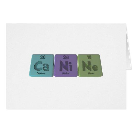 Canine-Ca-Ni-Ne-Calcium-Nickel-Neon.png Greeting Cards