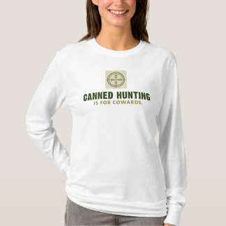 Canned Hunting is for Cowards / Stacked T-Shirt