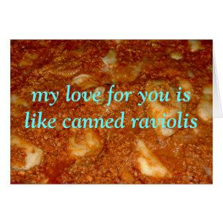 canned raviolis romantic card