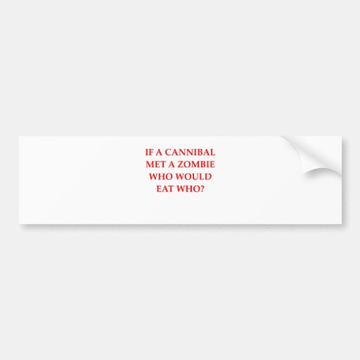 cannibal bumper stickers