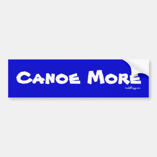 CANOE MORE Bumper Sticker