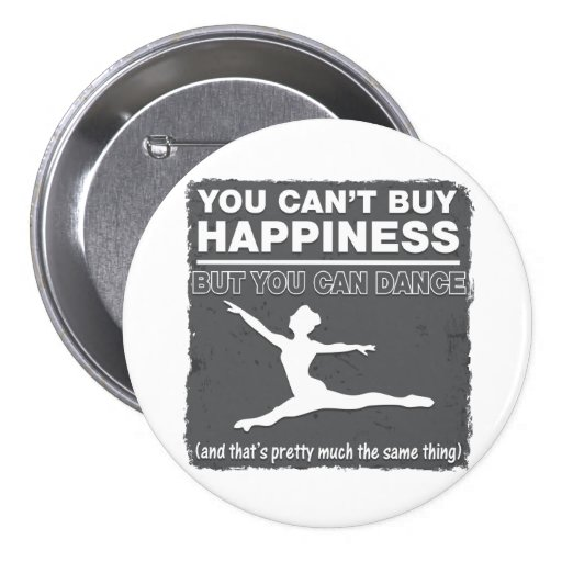 Can't Buy Happiness Dance Pin
