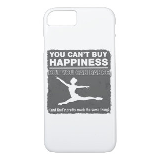 Can't Buy Happiness Dance iPhone 7 Case