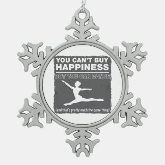Can't Buy Happiness Dance Pewter Snowflake Decoration