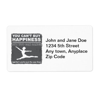 Can't Buy Happiness Dance Shipping Label