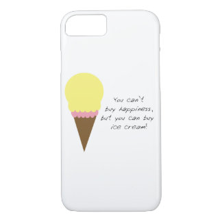 Can't Buy Happiness (Ice Cream) iPhone 7 Case