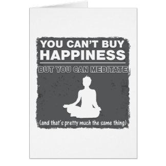 Can't Buy Happiness Meditate Greeting Card