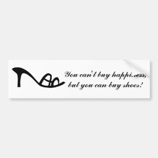 Can't Buy Happiness (Shoes) Car Bumper Sticker