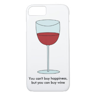 Can't Buy Happiness (Wine) iPhone 7 Case
