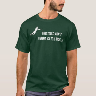 Can't catch iteself! T-Shirt