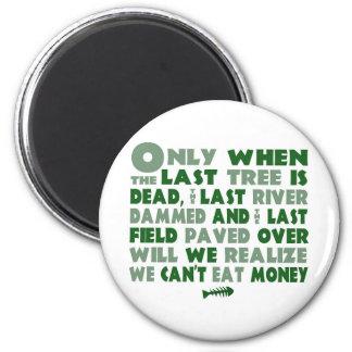 Can't Eat Money Fridge Magnet