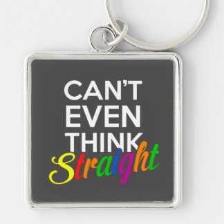 can't even think straight gay pride key ring