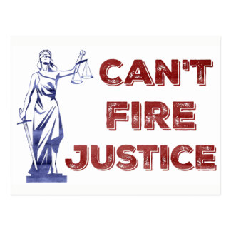 Can't Fire Justice Patriotic Protest Postcard