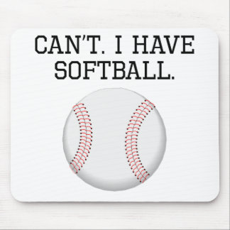 Can't I Have Softball Mouse Pad
