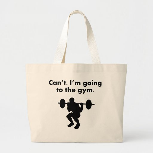 Can't I'm Going To The Gym Bags