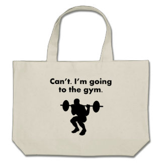 Can't I'm Going To The Gym Canvas Bags