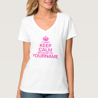 Can't Keep Calm Enter Your Name personalize T-Shirt