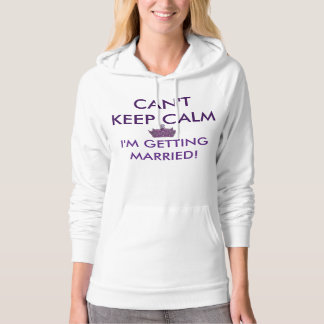 Can't Keep Calm, I'm Getting Married! (Pullover) Hoodie