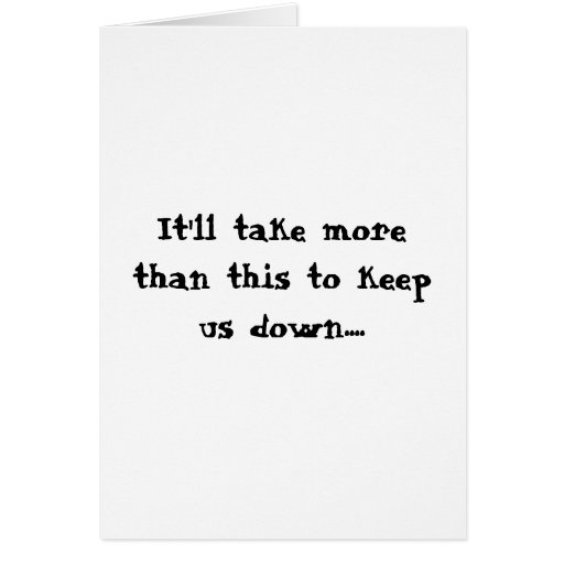 Can't keep us down greeting card
