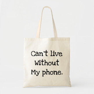 Can't live without my phone tote bag