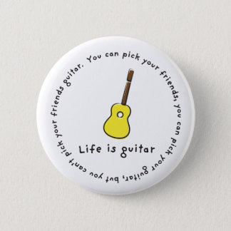 Can't Pick Your Friends Guitar! 6 Cm Round Badge