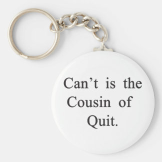 Can't Quit Basic Round Button Key Ring