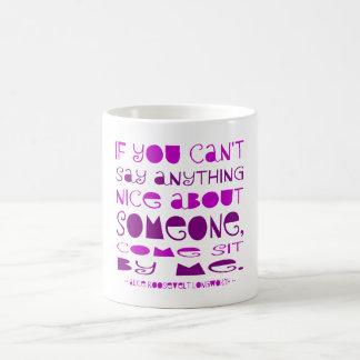 Can't Say Anything NIce Coffee Mug