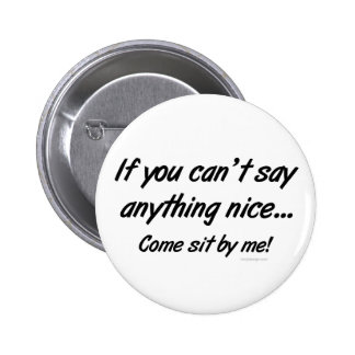 Can't Say Anything Nice Saying 6 Cm Round Badge