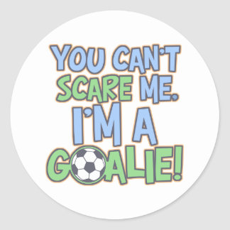 Can't Scare Me I'm A Goalie Round Sticker