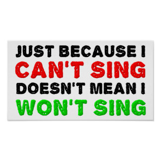 Can't Sing Won't Sing Funny Poster