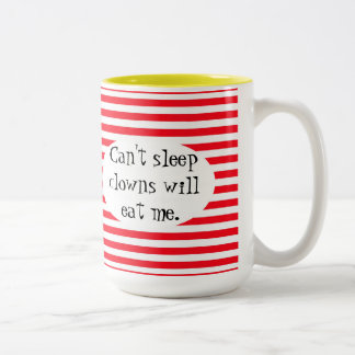 Can't sleep Clowns will eat me. Two-Tone Coffee Mug