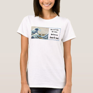 can't stop the waves but you can learn to surf tee