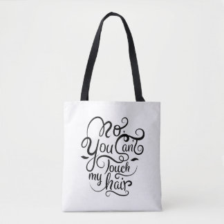 Can't touch my hair tote