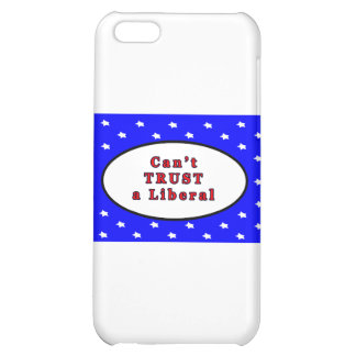 Can't TRUST a Liberal Blue 2 Stars The MUSEUM Zazz Cover For iPhone 5C