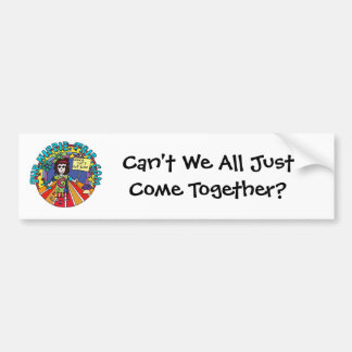 Can't We All Just Come Together? Bumper Sticker