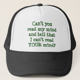 Can't You Read My Mind..I Can't Read Your Mind hat