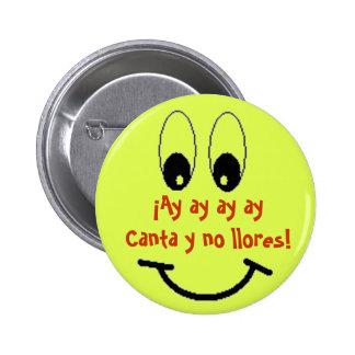 Canta y no llores! 6 cm round badge