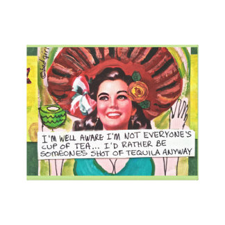 CANVAS-I KNOW I'M NOT EVERYONE'S CUP OF TEA CANVAS PRINT