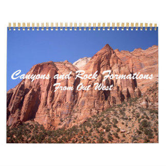 Canyons and Rock Formations From Out West Calendars