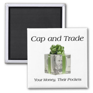 Cap and Trade Your Money Their Pockets Square Magnet