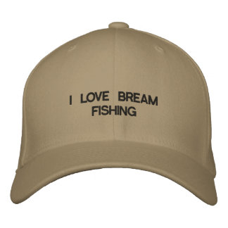 Cap with I LOVE BREAM FISHING on the front of it.
