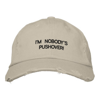 Cap with I'M NOBODY'S PUSHOVER! on it. Embroidered Hat