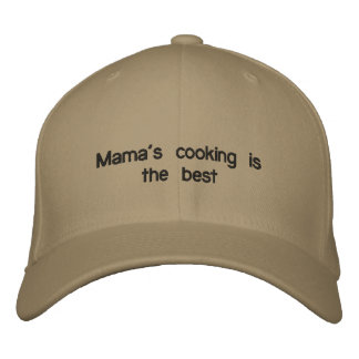 Cap with MAMA'S COOKING IS THE BEST on it. Embroidered Baseball Caps