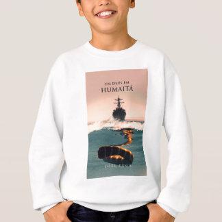 """Capa do livro """"Um Deus em Humaitá"""" Sweatshirt"""